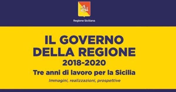 IL GOVERNO DELLA REGIONE - 2018 - 2020, Tre anni di lavoro per la Sicilia