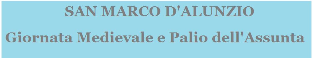 SAN MARCO D'ALUNZIO - GIORNATA MEDIEVALE (Periodo: giugno) E PALIO DELL'ASSUNTA (Periodo: agosto)