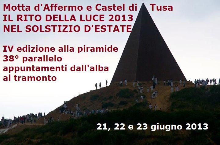 Motta d'Affermo e Castel di Tusa: il Rito della Luce 2013 nel Solstizio d'estate. IV edizione alla p
