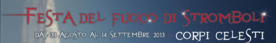 Stromboli (Isole Eolie): la Festa del Fuoco dal 31 agosto al 14 settembre 2013