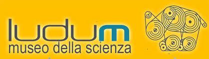 Ludum - Museo della Scienza