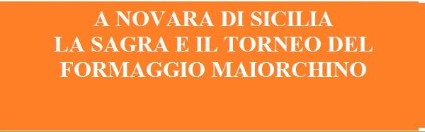 Novara di Sicilia: Sagra e Torneo del Maiorchino